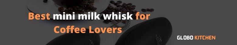 mini milk whisk