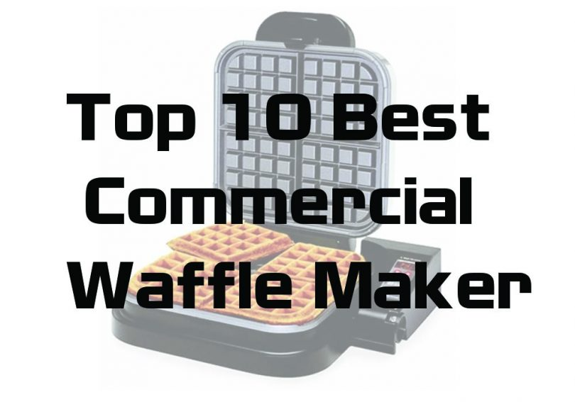 Best Commercial Waffle Makers