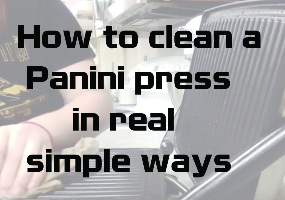 How to clean a Panini press in real simple ways