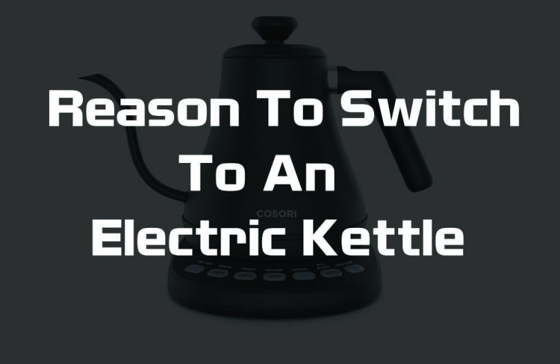 Reason To Switch To An Electric Kettle