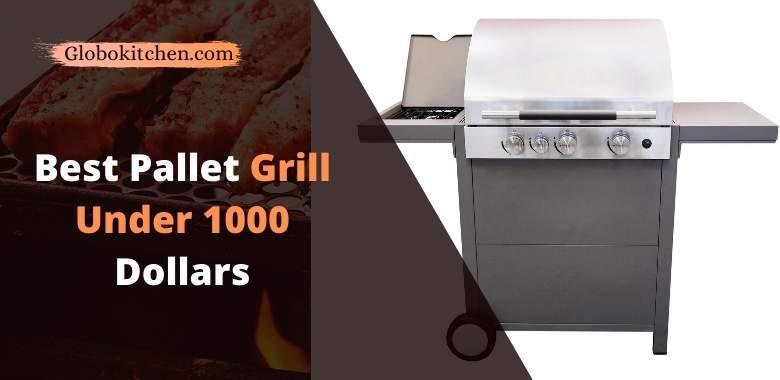 Best Pellet Grill under 1000