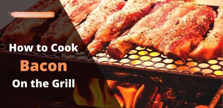 how to cook bacon on the grill